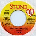 14K - You Make Me Feel (Stone Love)