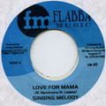 Singing Melody - Love For Mama