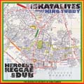 Skatalites, King Tubby - Heroes Of Reggae In Dub