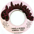 Admiral Tibet - I Need A Woman
