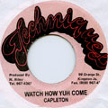 Capleton - Watch How Yuh Come