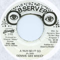 Dennis Gee Wheez - A Nuh So It Go (Observer)