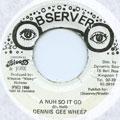 Dennis Gee Wheez - A Nuh So It Go (Observer)