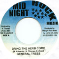 General Trees - Bring The Herb Come