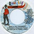 Silver Cat, Terry Linen - Who A The President (Raggedy Joe)