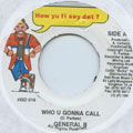 General B - Who U Gonna Call (How Yu Fi Sey Dat)