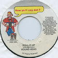 Roundhead - Roll It Up (How Yu Fi Sey Dat)