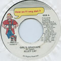 Alley Cat - Girl's Graduate (How Yu Fi Sey Dat)