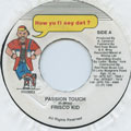Frisco Kid - Passion Touch (How Yu Fi Sey Dat)