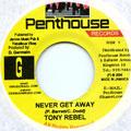Tony Rebel - Never Get Away (Penthouse)
