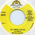 Bling Dawg - All Dem A Hate (Kings Of Kings)