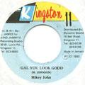 Mikey John - Gal You Look Good (Kingston 11)