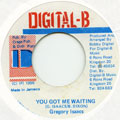 Gregory Isaacs - You Got Me Waiting (Digital B)