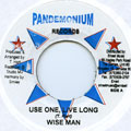 Wise Man - Use One, Live Long (Pandemonium)