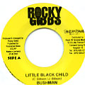 Bushman - Little Black Child (Rocky Gibbs)