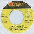 Mikey General - Never Give Up (Energy)