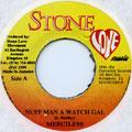 Merciless - Nuff Man A Watch Gal (Stone Love)