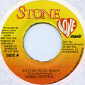 Bobby Crystal - Sitting In My Room (Stone Love)