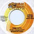 Warrior King - Firm Faith (Down Sound)