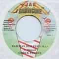Chuck Fender - Bad Man Nuh Fren Man (Jah Snowcone)