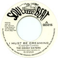 Ebony Sisters - I Must Be Dreaming