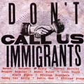 Various - Don't Call Us Immigrants