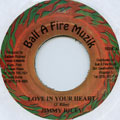 Jimmy Riley - Love In Your Heart (Ball A Fire)