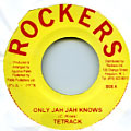 Tetrack - Only Jah Jah Knows