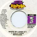 Merciless - Where My Ladies At? (2 Hard)