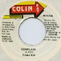 Frisco Kid - Complain (Colin Fat)