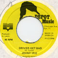 Johnny Irie - Driver Get Bad