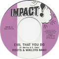 Roots, Wailers Band - Evil That You Do