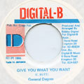 General Degree - Give You What You Want (Digital B)