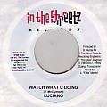 Luciano - Watch What U Doing (In The Streetz)