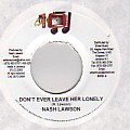 Nash Lawson - Don't Ever Leave Her Lonely (After 10)