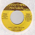 Fred Locks - Don't Jump The Gun (Everything Natural)