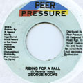 George Nooks - Riding For A Fall (Peer Pressure)