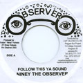 Niney The Observer - Follow This Ya Sound