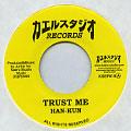 Han-Kun (湘南乃風) - Trust Me (カエルスタジオ JPN)