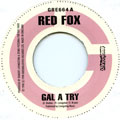 Red Fox - Gal A Try (Greensleeves UK)