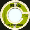 Egg Nog - Get Away Driver (Greensleeves UK)