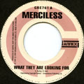 Merciless - What They Are Looking For (Greensleeves UK)