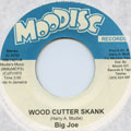 Big Joe - Wood Cutter Skank