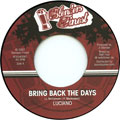 Luciano - Bring Back The Days