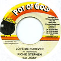 Richie Stephens, Jigsy King - Love Me Forever (Pot Of Gold)