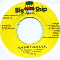 TOK - Hotter Than A Gal (Big Ship)
