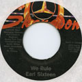 Earl Sixteen - We Rule (Label Damage)