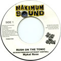 Michael Rose - Rush On The Tonic