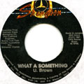 U Brown - What A Something (Label Damage)