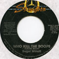 Sugar Minott - Who Kill The Boops